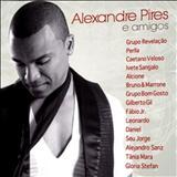 Alexandre Pires - Alexandre Pires e Amigos