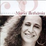 Maria Bethânia - Romântica
