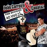 João Carreiro & Capataz - Xique Bacanizado (Ao Vivo)