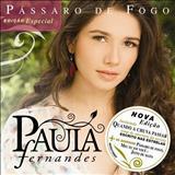 Paula Fernandes - Pássaro de Fogo