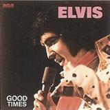 Elvis Presley - Good Times