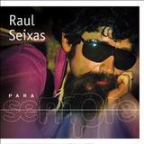 Raul Seixas - Para Sempre