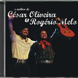 César Oliveira e Rogério Melo - Cesar Oliveira e Rogerio Melo