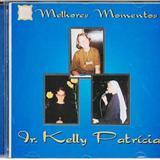 Kelly Patrícia - melhores momentos