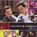 João Neto e Frederico - 20 Mais