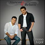 Marcos e Belutti - Nosso Lugar