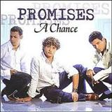 Promises - A Chance