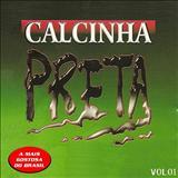 Calcinha Preta - Volume 1 - A Banda de Forró Mais Gostosa do Brasil