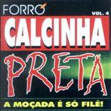Calcinha Preta - Volume 4 - A Moçada é Só o Filé
