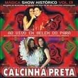 Calcinha Preta - Calcinha Preta Volume 13: Ao Vivo em Belém do Pará