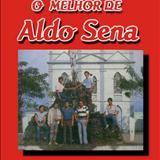 Aldo Sena - O Melhor de Aldo Sena