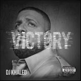 DJ Khaled - Victory