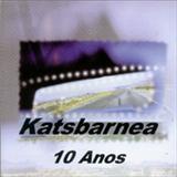 Katsbarnea - Katsbarnea 10 Anos