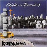 Katsbarnea - Cristo ou Barrabás