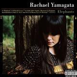 Rachael Yamagata - Elephants...Teeth Sinking Into Heart