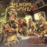 Municipal Waste - Municipal Waste - The Fatal Feast