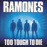 The Ramones - Too Tough To Die