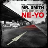 Ne-Yo - The Apprenticeship Of Mr. Smith (The Birth Of Ne-Yo)
