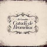 Zé Geraldo - CATADÔ DE BROMÉLIAS