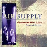 Air Supply - Now and Forever... Greatest Hits Live