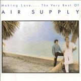 Air Supply - Making Love….The Very Best Of