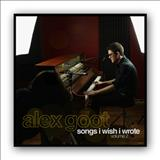 Alex Goot - Songs I Wish I Wrote, Vol. 2