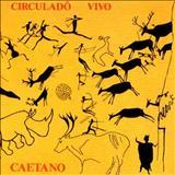Caetano Veloso - Circuladô Vivo