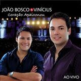 João Bosco e Vinícius - Coração Apaixonou