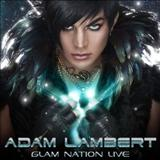Adam Lambert - Glam Nation Live