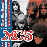 MC5 - The Big Bang (The Best of the MC5)