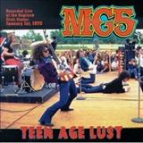 MC5 -  Teenage Lust