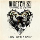 Ed Sheeran - Wretch 32 Featuring Ed Sheeran - Hush Little Baby (Promo)