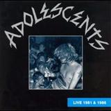 The Adolescents - Live 1981 And 1986