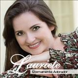 Lauriete Rodrigues - Eternamente Adorador