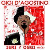 Gigi DAgostino - Ieri & Oggi Mix Vol. 2