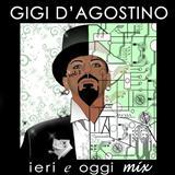 Gigi DAgostino - Ieri & Oggi Mix Vol. 1