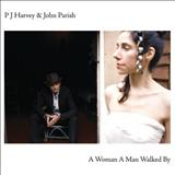 PJ Harvey - A Woman A Man Walked By with John Parish