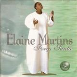 Elaine Martins - Força Santa