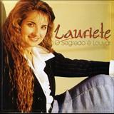 Lauriete Rodrigues - O Segredo é Louvar