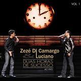 Zezé Di Camargo e Luciano - Duas Horas de Sucesso Ao Vivo