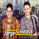 Jorge e Mateus - A Hora é Agora