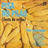 Luiz Gonzaga - Pisa No Pilão (Festa Do Milho)