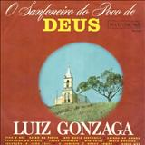 Luiz Gonzaga - O Sanfoneiro Do Povo De Deus