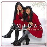 Fernanda Brum - Fernanda Brum & Eyshila-Amigas