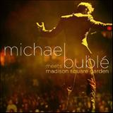 Michael Bublé - Michael Bublé Meets Madison Square Garden