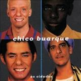 Chico Buarque - As cidades