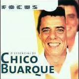 Chico Buarque - Focus - O Essencial De Chico Buarque