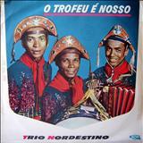 Trio Nordestino - O Troféu É Nosso