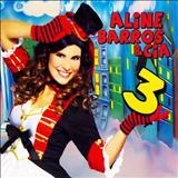 Aline Barros - aline e cia 3
