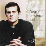 Padre Reginaldo Manzotti - Deus é presença Real